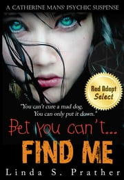 Bet you can't...Find Me ebook by Linda S. Prather