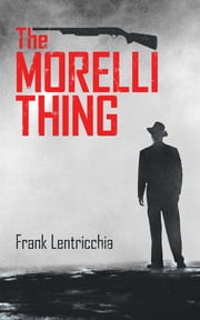 The Morelli Thing ebook by Frank Lentricchia