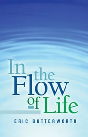 In the Flow of Life ebook by Eric Butterworth