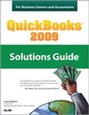 QuickBooks 2009 Solutions Guide for Business Owners and Accountants ebook by Laura Madeira