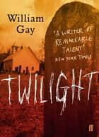 Twilight ebook by William Gay