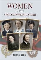 Women in the Second World War ebook by Collette Drifte
