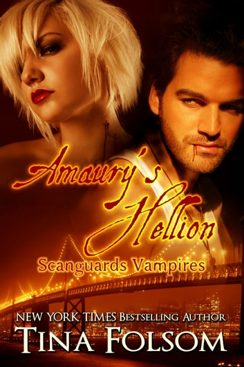 Amaury's Hellion (Scanguards Vampires #2) ebook by Tina Folsom