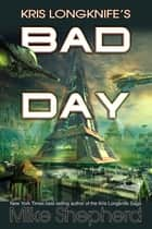 Kris Longknife's Bad Day ebook by Mike Shepherd