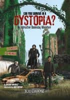 Can You Survive in a Dystopia? ebook by Anthony Wacholtz, James Nathan