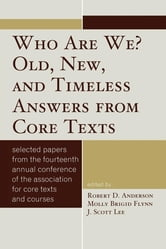 Who Are We? Old, New, and Timeless Answers from Core Texts ebook by