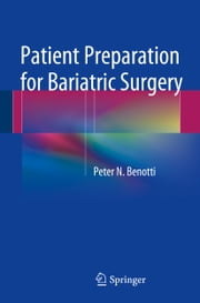 Patient Preparation for Bariatric Surgery ebook by Peter N. Benotti