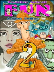 Fun Action Comics 2 ebook by Twinkie Artcat