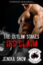 The Outlaw Stakes His Claim ebook by