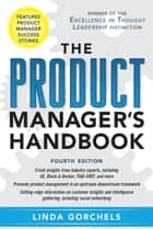 The Product Manager's Handbook 4/E ebook by Linda Gorchels