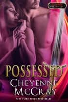 Possessed ebook by Cheyenne McCray,Jaymie Holland
