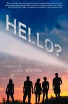 Hello? eBook by Liza Wiemer