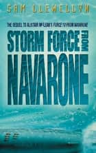 Storm Force from Navarone ebook by Sam Llewellyn