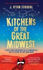 Kitchens of the Great Midwest ebook by J. Ryan Stradal