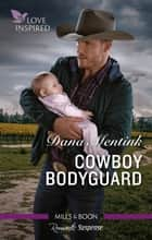 Cowboy Bodyguard ebook by Dana Mentink