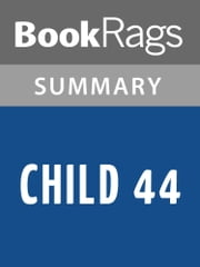 Child 44 by Tom Rob Smith Summary & Study Guide ebook by BookRags