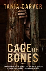 Cage of Bones - A Novel ebook by Tania Carver