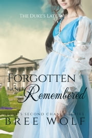Forgotten & Remembered - The Duke's Late Wife ebook by Bree Wolf