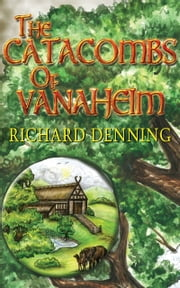 The Catacombs of Vanaheim ebook by Richard Denning