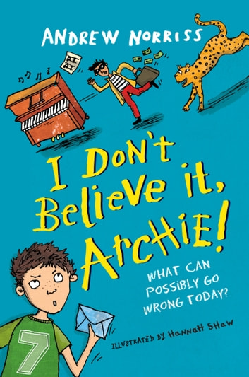 I Don't Believe It, Archie! ebook by Andrew Norriss