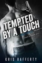 Tempted by a Touch ebook by Kris Rafferty