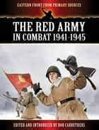 The Red Army in Combat 1941-1945 ekitaplar by Bob Carruthers