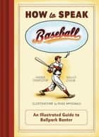 How to Speak Baseball ebook by James Charlton,Sally Cook,Ross MacDonald