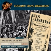 Cocoanut Grove Ambassadors, Volume 2 audiobook by The Transcription Company Of America