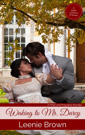 Waking to Mr  Darcy ebook by Leenie Brown - Rakuten Kobo