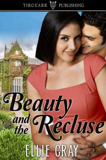 Beauty and the Recluse ebook by Ellie Gray
