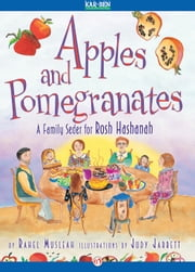 Apples and Pomegranates - A Family Seder for Rosh Hashanah ebook by Rahel Musleah,Judy Jarrett