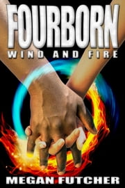 Fourborn Wind and Fire ebook by Megan Futcher