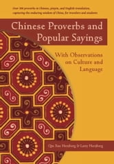 Chinese Proverbs and Popular Sayings - With Observations on Culture and Language ebook by Qin Xue Herzberg,Larry Herzberg