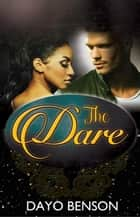 The Dare ebook by Dayo Benson