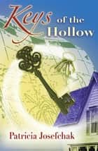 Keys of the Hollow ebook by Patricia Josefchak