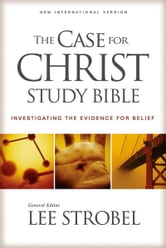 The Case for Christ Study Bible, eBook - Investigating the Evidence for Belief ebook by Lee Strobel