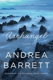 Archangel: Fiction ebook by Andrea Barrett