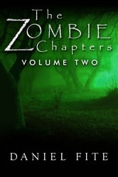 The Zombie Chapters Volume Two - Volume Two ebook by Daniel Fite