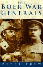 The Boer War Generals ebook by Peter Trew