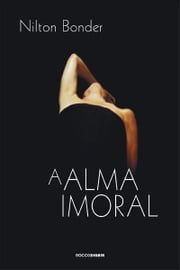 A Alma Imoral ebook by Nilton Bonder