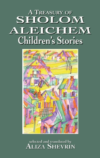 A Treasury of Sholom Aleichem Children's Stories ebook by