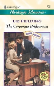 The Corporate Bridegroom ebook by Liz Fielding