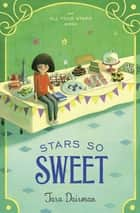 Stars So Sweet - An All Four Stars Book ebook by Tara Dairman