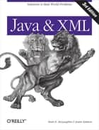 Java and XML - Solutions to Real-World Problems ebook by Brett McLaughlin, Justin Edelson