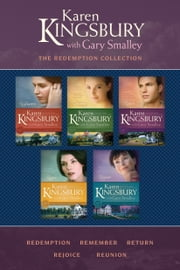 The Redemption Collection: Redemption / Remember / Return / Rejoice / Reunion ebook by Karen Kingsbury, Gary Smalley
