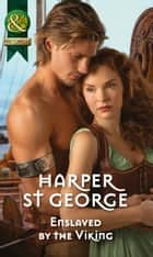 Enslaved by the Viking (Mills & Boon Historical) (Viking Warriors, Book 1) ebook by Harper St. George
