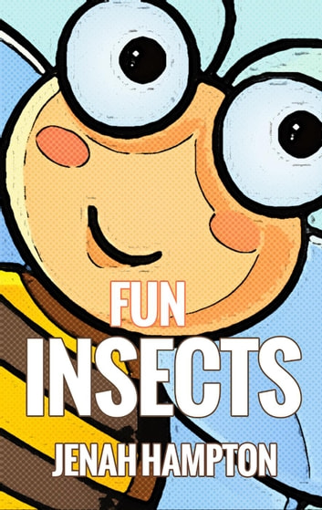 Fun Insects (Illustrated Children's Book Ages 2-5) ebook by Jenah Hampton