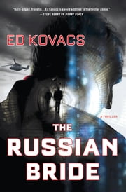 The Russian Bride - A Thriller ebook by Ed Kovacs