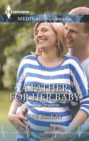 A Father for Her Baby ebook by Sue MacKay
