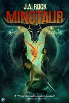 Minotaur ebook by J.A. Rock